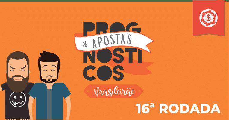 Prognósticos Brasileirão - 16ª Rodada