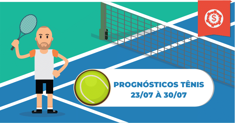 Prognósticos de Tênis do dia 23/07 à 30/07