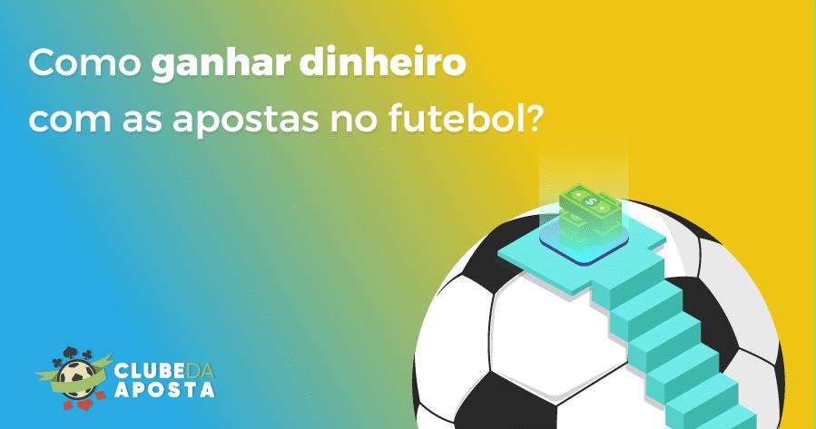 Como ganhar dinheiro apostas futebol
