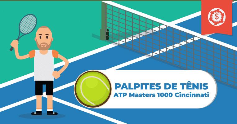 Palpites e Apostas em Tênis • ATP Masters 1000 Cincinnati • 2019