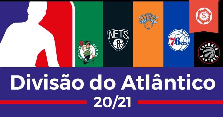 Guia Completo NBA 2020/2021 • Divisão do Atlântico